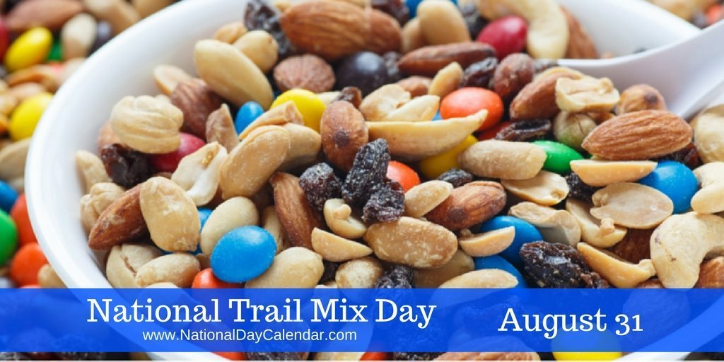National Trail Mix Day August 31