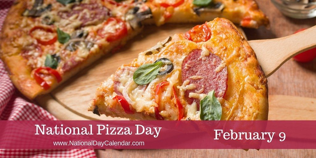 National Pizza Day -- Every Day for Pizzeria Operators - Pizza Today