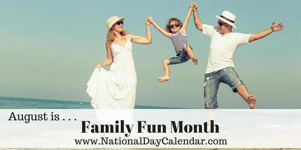 Family Fun Month - August