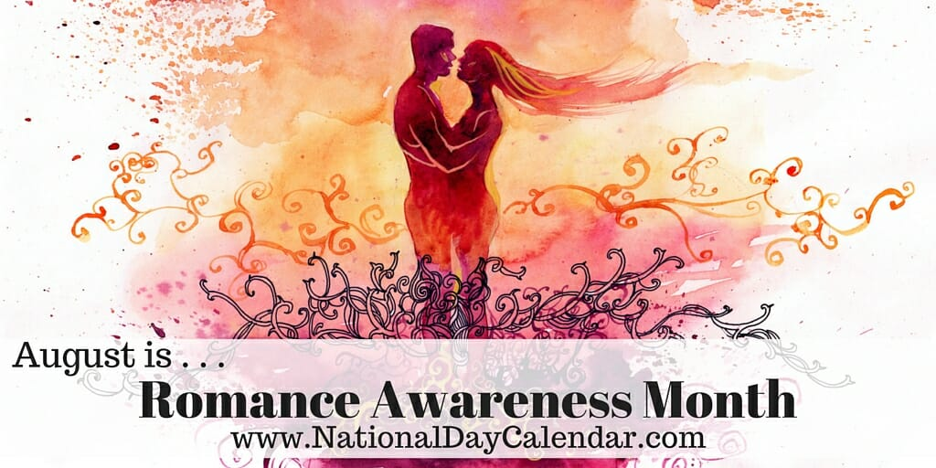 Romance Awareness Month - August