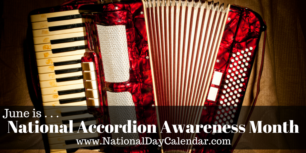 National Accordion Awareness Month - June