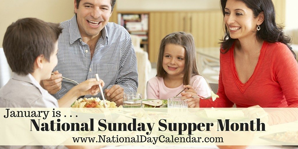 National Sunday Supper Month - January