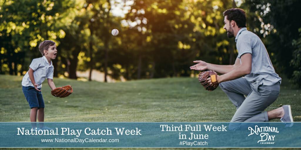 National Play Catch Week - Third Full Week in June