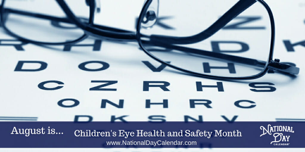 Children's Eye Health and Safety Month - August