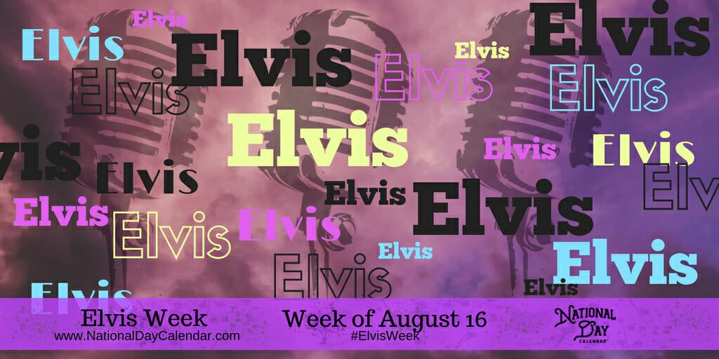 Elvis Week - Week of August 16