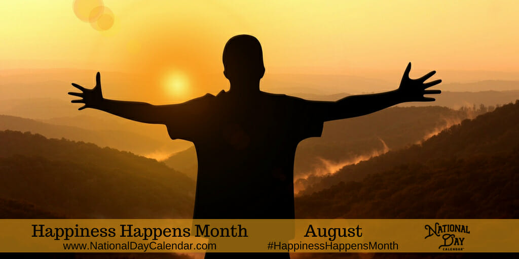 Happiness Happens Month - August
