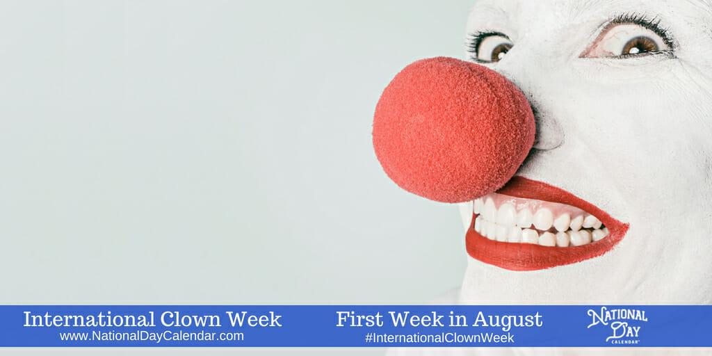 International Clown Week - First Week in August