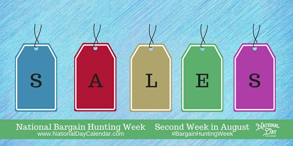 National Bargain Hunting Week - Second Week in August