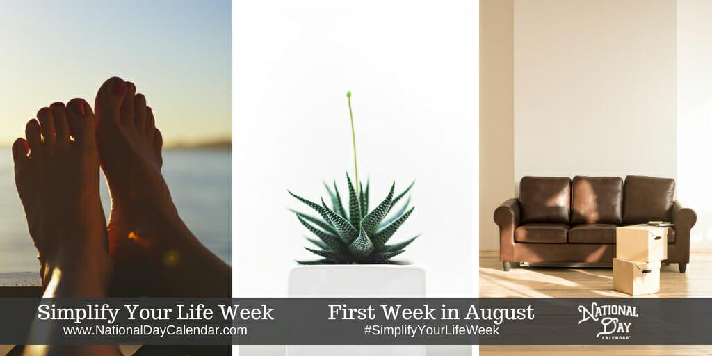 Simplify Your Life Week - First Week in August