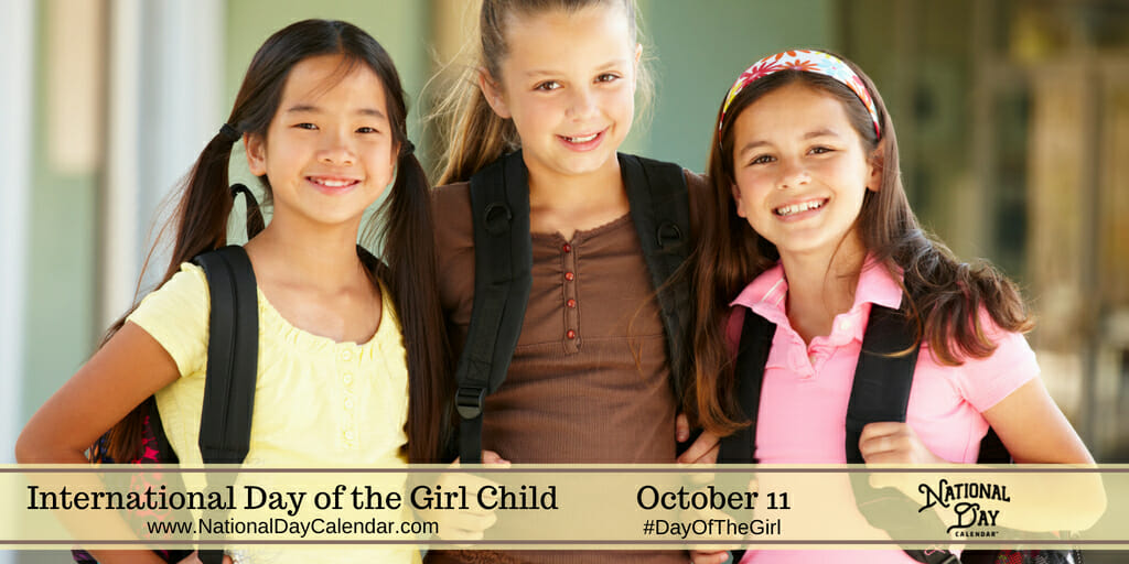 INTERNATIONAL DAY OF THE GIRL CHILD - October 11 - National