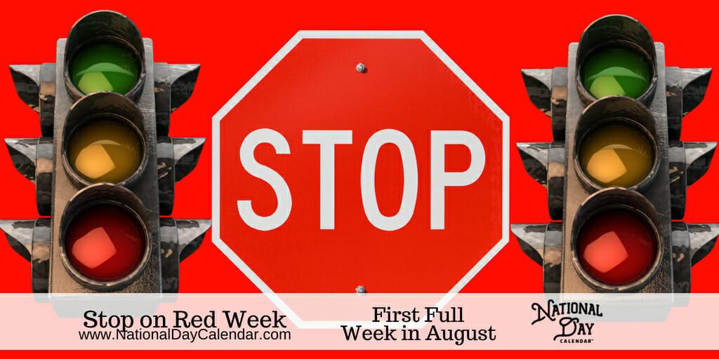 Stop on Red Week - First Full Week in August