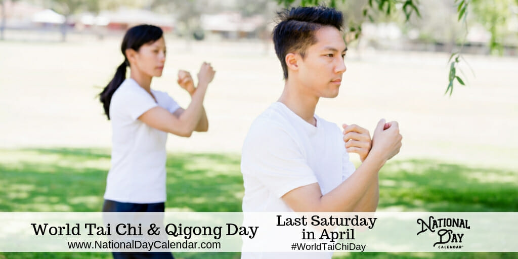 fe079d6ad WORLD TAI CHI AND QIGONG DAY - Last Saturday in April - National Day  Calendar