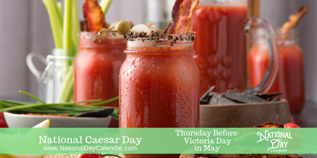 National Caesar Day - Thursday before Victoria Day in May