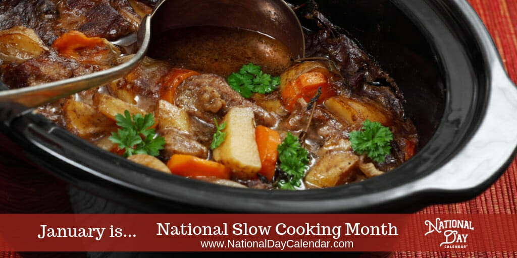 National Slow Cooking Month - January