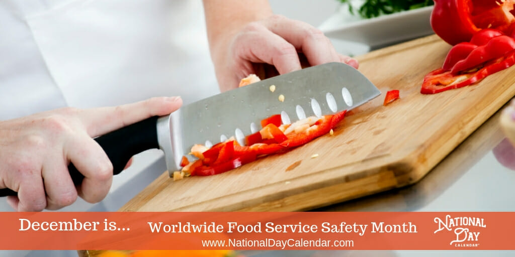 Worldwide Food Service Safety Month - December