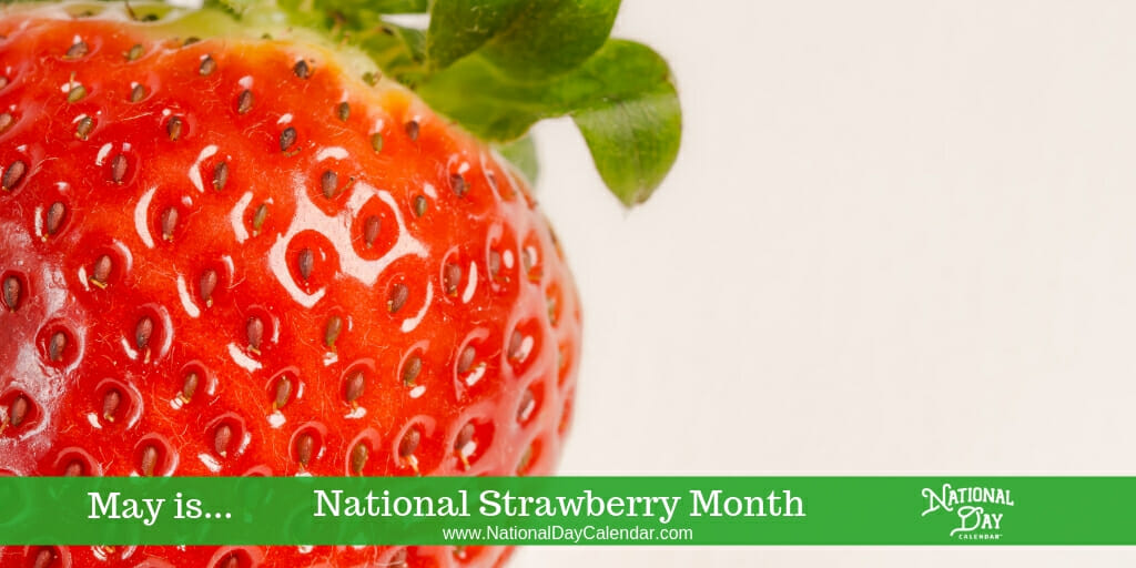 National Strawberry Month - May