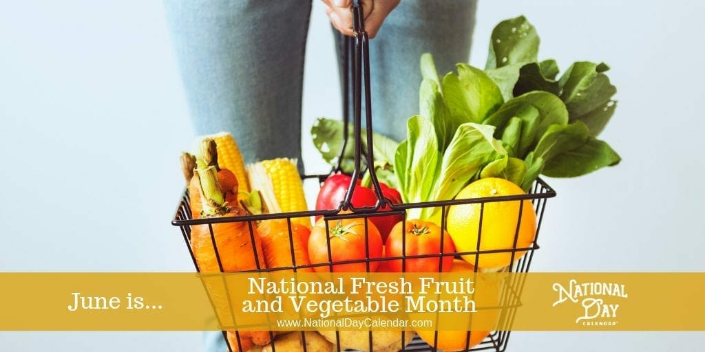 National Fresh Fruit and Vegetable Month - June
