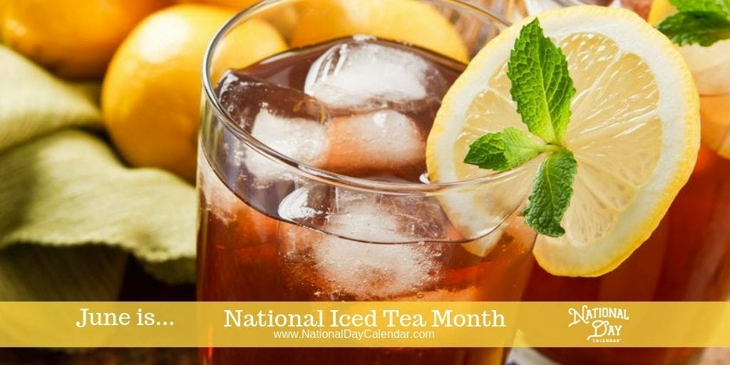 National Iced Tea Month - June