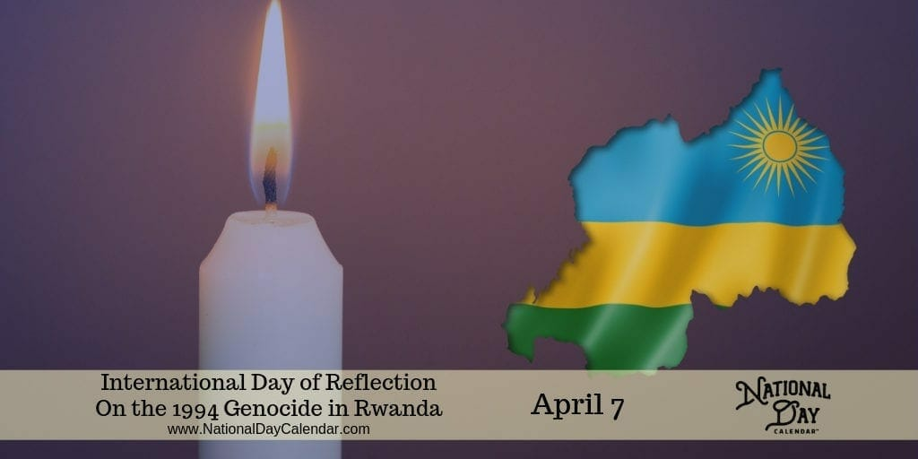 International Day of Reflection on the 1994 Genocide in Rwanda - April 7