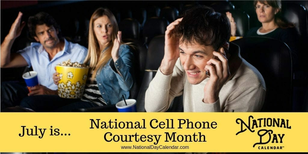 National Cell Phone Courtesy Month - July