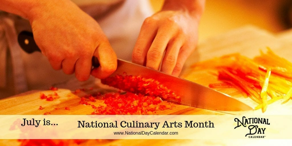 National Culinary Arts Month - July