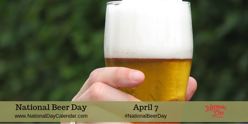 National Beer Day Archives National Day Calendar
