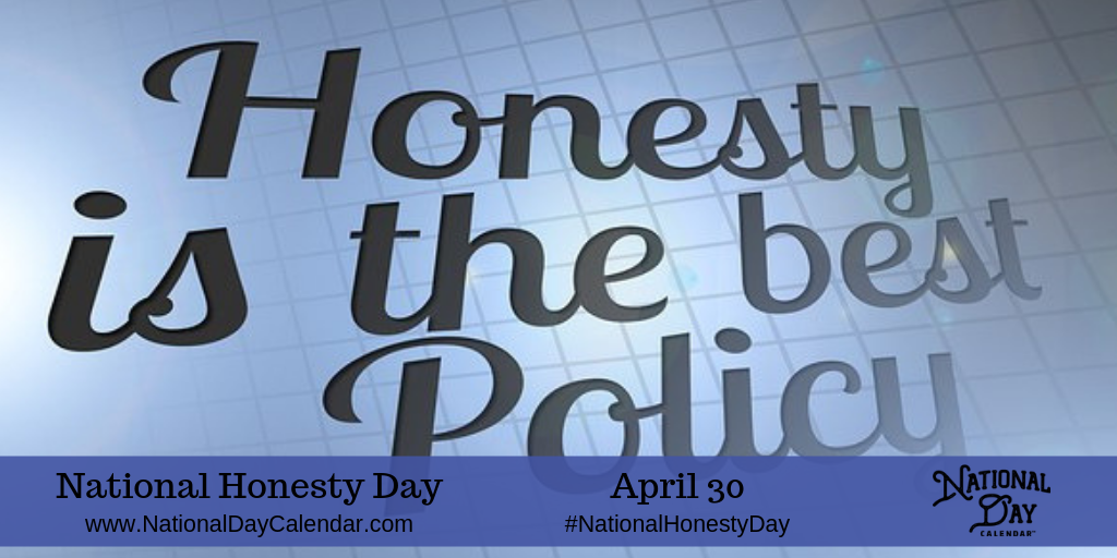 NATIONAL HONESTY DAY - April 30 - National Day Calendar