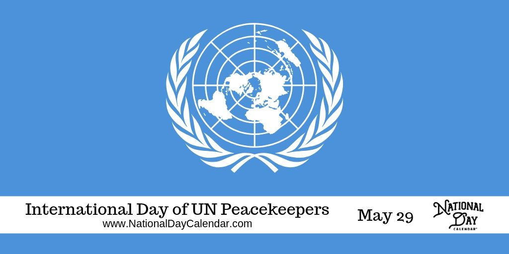 International Day of UN Peacekeepers - May 29