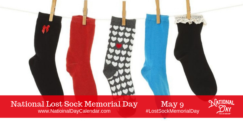 May 9 2019 National Lost Sock Memorial Day National Moscato