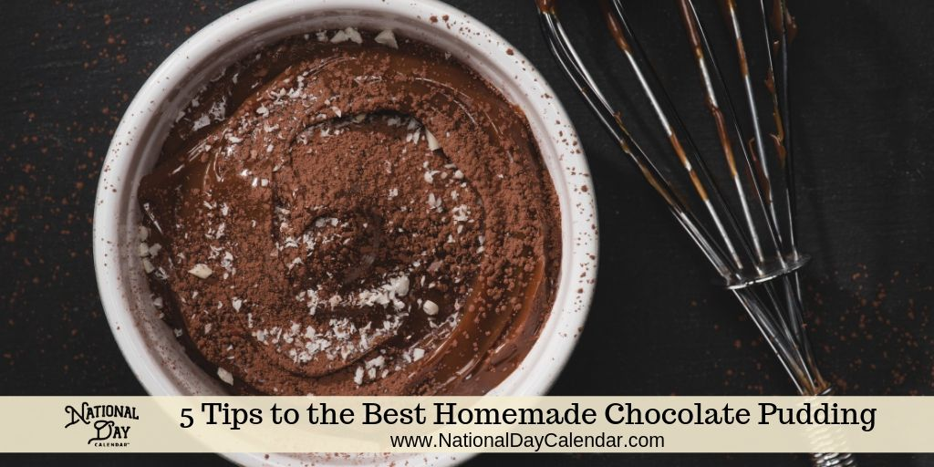 5 Tips to the Best Homemade Chocolate Pudding