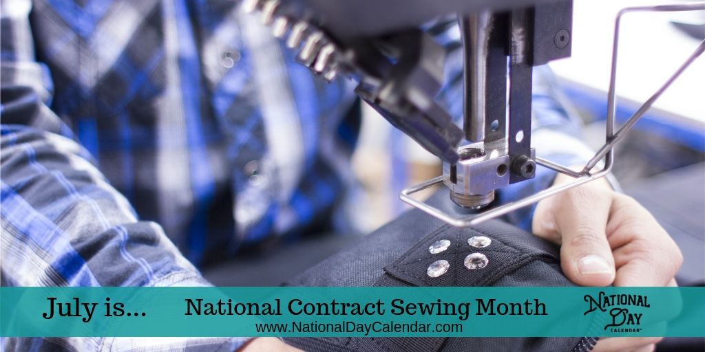National Contract Sewing Month - July