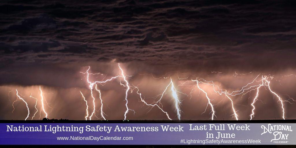 National Lightning Safety Awareness Week - Last Full Week in June