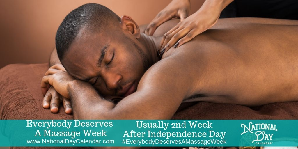 Everybody Deserves A Massage Week - Usually 2nd Week After Independence Day