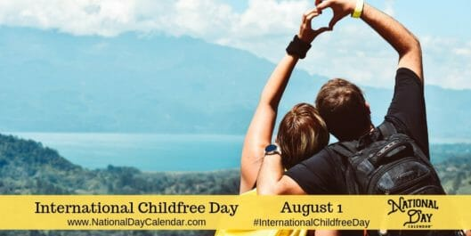 INTERNATIONAL CHILDFREE DAY - August 1 - National Day Calendar