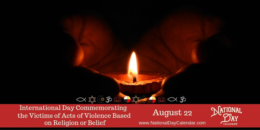 International Day Commemorating the Victims of Acts of Violence Based on Religion or Belief - August 22