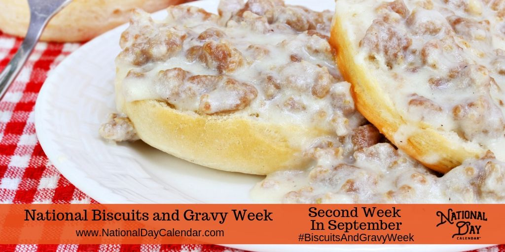 National Biscuits and Gravy Week - Second Week in September