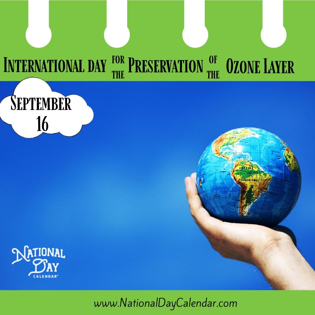 International Day for the Preservation of the Ozone Layer - September 16