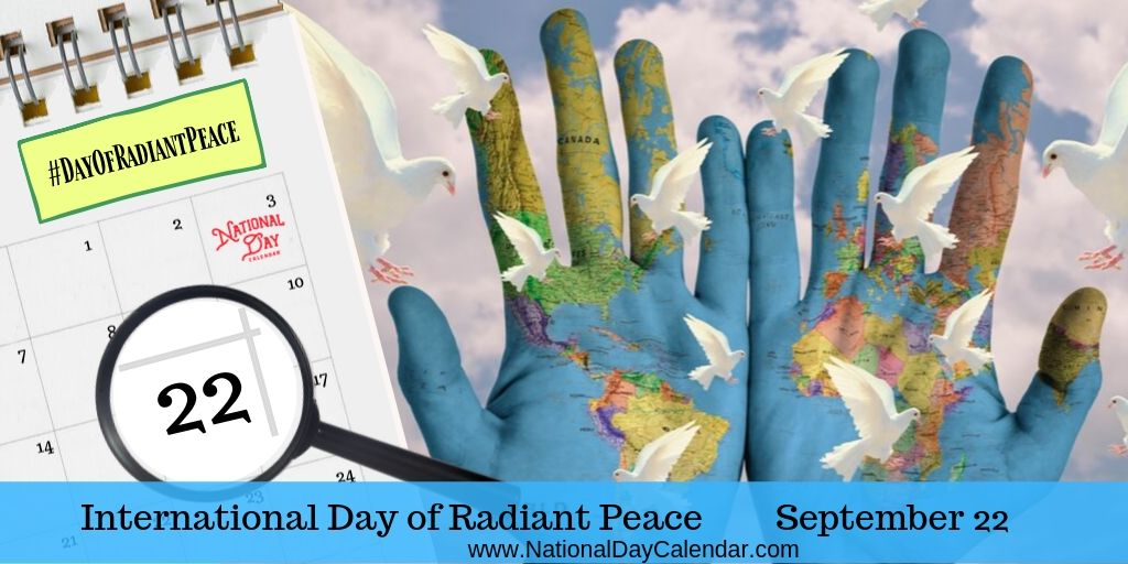 INTERNATIONAL DAY OF RADIANT PEACE