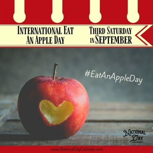 International Eat An Apple Day - Third Saturday in September