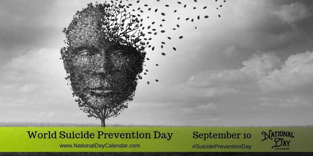 World Suicide Prevention Day- September 10