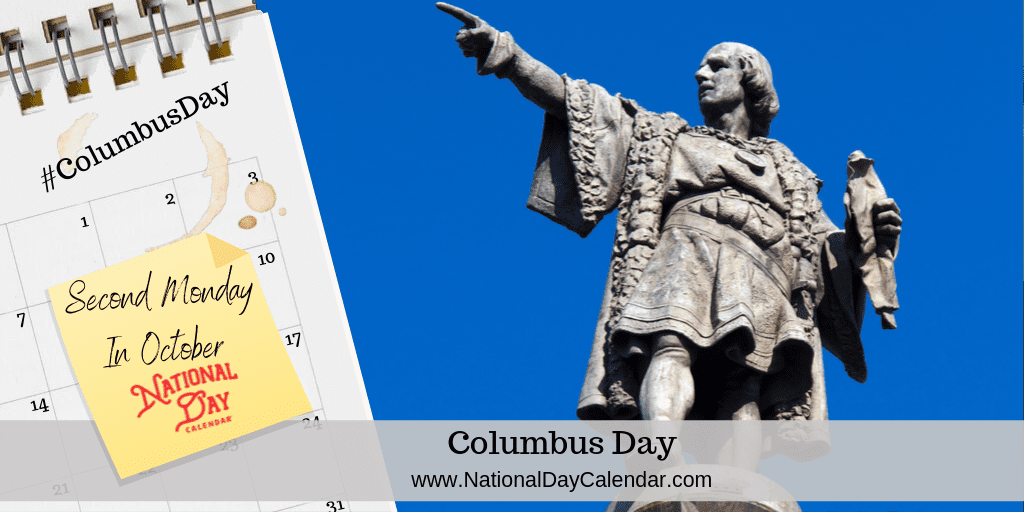 COLUMBUS DAY – Second Monday in October