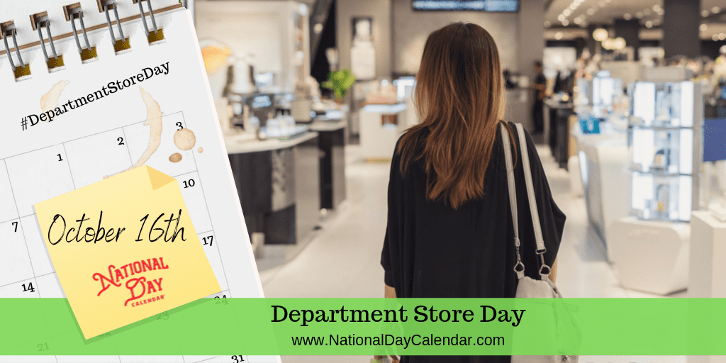 DEPARTMENT STORE DAY – October 16