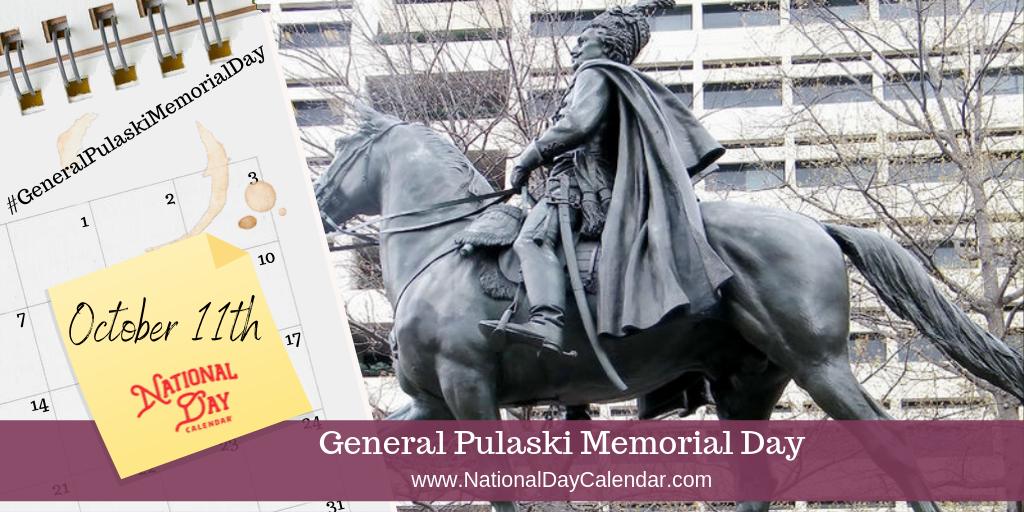GENERAL PULASKI MEMORIAL DAY – October 11
