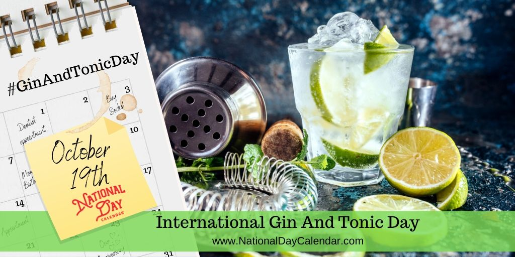 International Gin and Tonic Day - October 19
