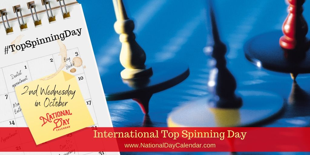 International Top Spinning Day - 2nd Wednesday in October