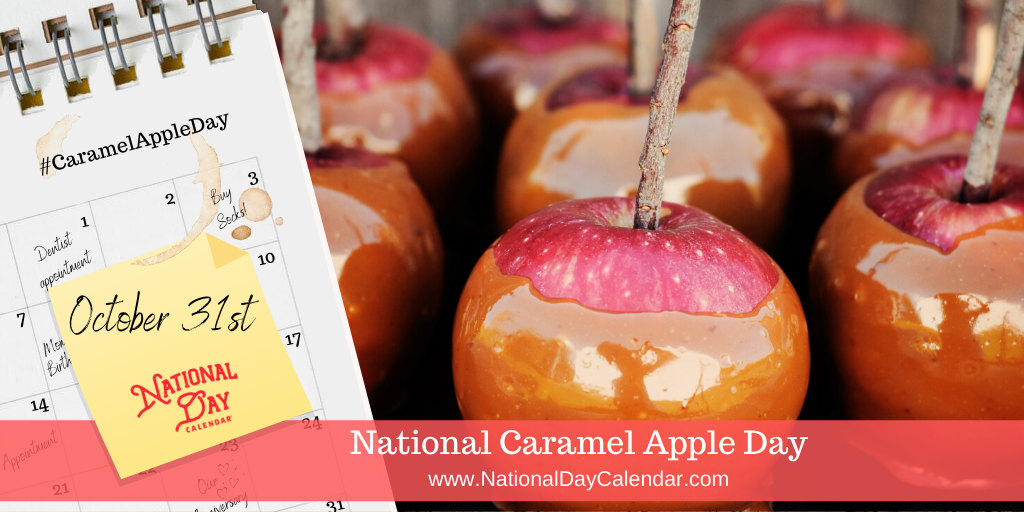 NATIONAL CARAMEL APPLE DAY – October 31