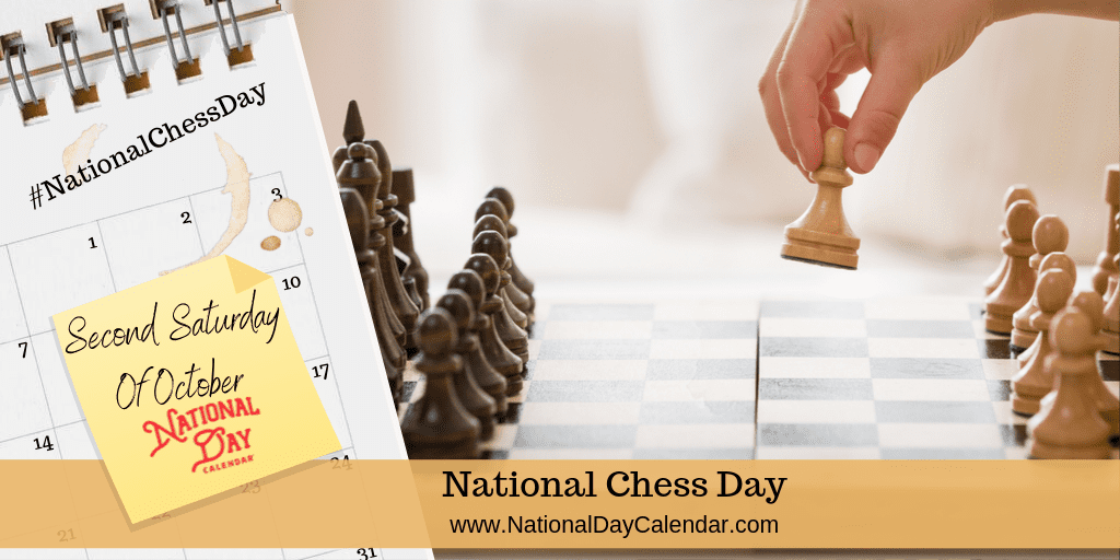 NATIONAL CHESS DAY - Second Saturday of October