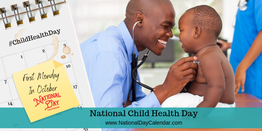 NATIONAL CHILD HEALTH DAY – First Monday in October
