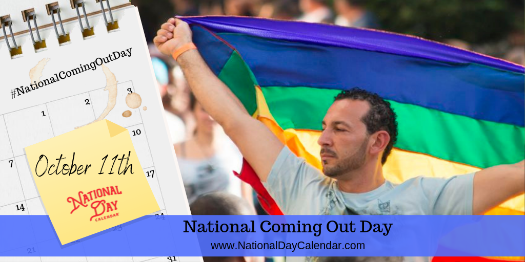 NATIONAL COMING OUT DAY – October 11