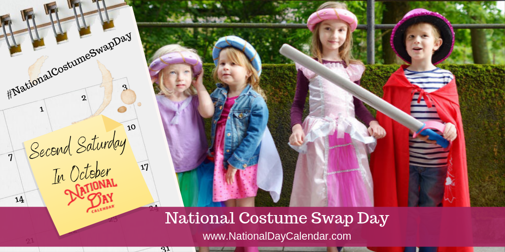 NATIONAL COSTUME SWAP DAY – Second Saturday in October